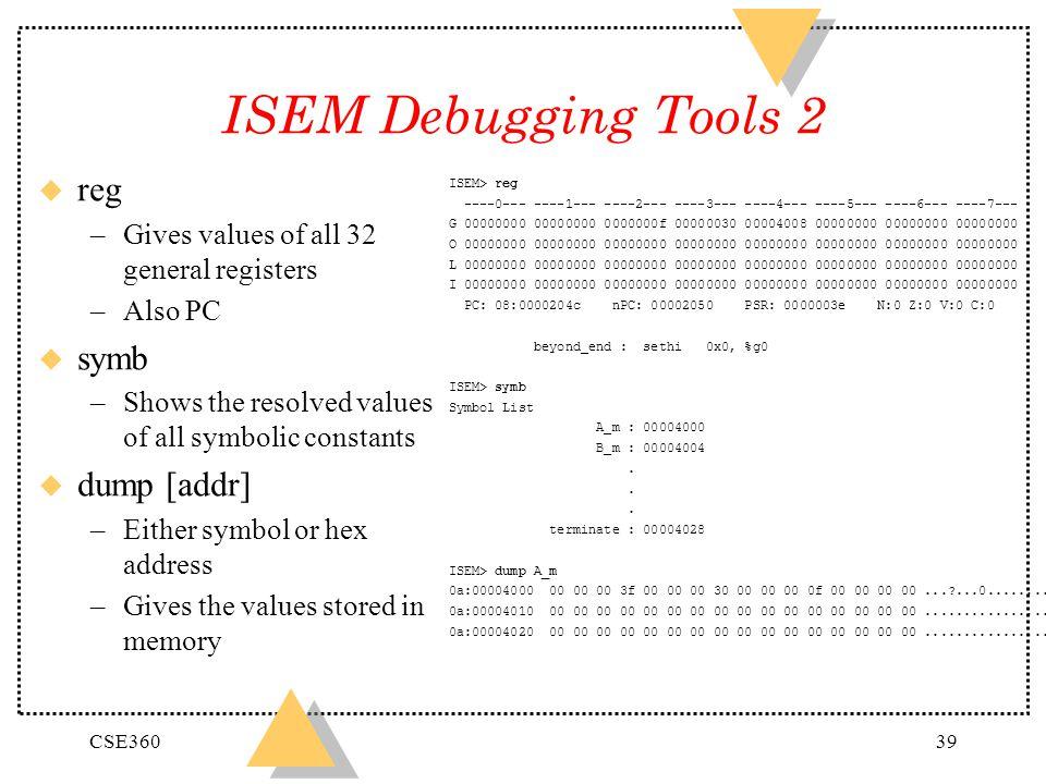 ISEM Debugging Tools 2 reg symb dump [addr]